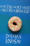 For The Most Part Uncontaminated - Douglas Lindsay