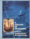 A History Of Seafaring; Based On Underwater Archaeology - George F. Bass