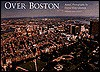 Over Boston: Aerial Photographs - David King Gleason