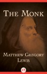 The Monk - Matthew Gregory Lewis