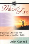 Halos of Fire: Enjoying a Life Filled with the Power of the Holy Spirit - John Connell