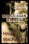Moccasin Trace - Hawk MacKinney