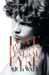 Love Becomes a Funeral Pyre: A Biography of the Doors - Mick Wall