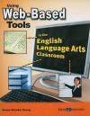 Using Web-Based Tools in the English Language Arts Classroom - Susan Brooks-Young