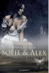 Sofie und Alex. Entfesselte Begierde: Erotischer Roman - Anna Loyelle