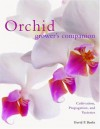 Orchid Grower's Companion: Cultivation, Propagation, and Varieties - David Banks