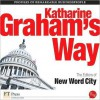 Katharine Graham's Way - New Word City