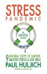 Stress Pandemic: The Lifestyle Solution - Paul Huljich