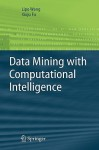 Data Mining with Computational Intelligence - Lipo Wang