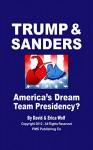 TRUMP & SANDERS: America's Dream Team Presidency? - David Wolf, Erica Wolf, David Walden