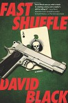 Fast Shuffle: A Novel - David Black