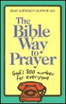 The Bible Way to Prayer - Mary Kathleen Glavich