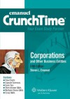 CrunchTime: Corporations and Other Business Entities, Fifth Edition (Emanuel Crunchtime) - Steven L. Emanuel