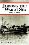 Joining the War at Sea 1939 - 1945 - Franklyn E. Dailey Jr., Frankyn E. Dailey