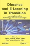 Distance and E-Learning in Transition: Learning Innovation, Technology and Social Challenges - Ulrich Bernath, Alan Tait, Martine Vidal