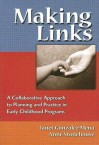 Making Links: A Collaborative Approach to Planning and Practice in Early Childhood Programs - Janet Gonzalez-Mena, Anne Stonehouse