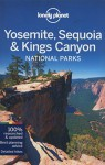 Lonely Planet Yosemite, Sequoia & Kings Canyon National Parks (Travel Guide) - Lonely Planet, Beth Kohn, Sara Benson