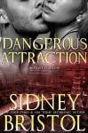 Dangerous Attraction: Part Two (Aegis Group) - Sidney Bristol