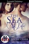 The Sea Wife (Romance on the Go) - Naomi Clark
