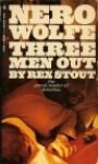Three Men Out - Rex Stout