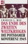Das Ende des Zweiten Weltkrieges. Die Potsdamer Konferenz 1945. - Charles L. Mee