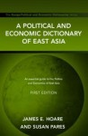 A Political and Economic Dictionary of East Asia - Susan Pares, James Hoare, Hoare Jim