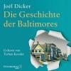 Die Geschichte der Baltimores - HörbucHHamburg HHV GmbH, Joël Dicker, Sprecher: Torben Kessler