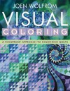 Visual Coloring: A Foolproof Approach to Color-Rich Quilts - Joen Wolfrom