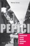 Pepíci: dramatické století Čechů polskýma očima - Mariusz Surosz, Pavel Weigel