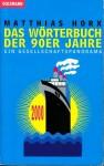 Das Wörterbuch der 90er Jahre. Ein Gesellschaftspanorama. - Matthias Horx