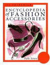 The Fairchild Encyclopedia of Fashion Accessories - Phyllis G. Tortora, Bina Abling