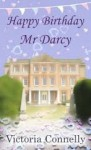 Happy Birthday, Mr Darcy - Victoria Connelly