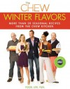 The Chew: Winter Flavors: More than 20 Seasonal Recipes from The Chew Kitchen - Mario Batali, Gordon Elliott, Carla Hall, Clinton Kelly, Daphne Oz, Michael Symon