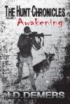 The Hunt Chronicles Volume 1: Awakening - J.D. Demers