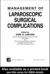 Management of Laparoscopic Surgical Complications - Karl A. LeBlanc