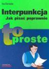 Interpunkcja : jak pisać poprawnie - Ewa Biernacka