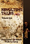 Revolting Tales - Christopher D. Abbott, Todd a Curry