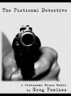 The Fictional Detective - Greg Fowlkes