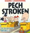 Pech Stroken - Marc Legendre