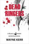Dead Ringers (Black Swann Investigations #1) - Wayne A.D. Kerr