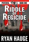 Riddle of Regicide - Ryan Hauge