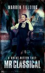 Mr Classical: A Great Bitten Tale (Great Bitten: Deadlands Book 1) - Warren Fielding
