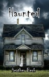 Haunted (The Horror Diaries Book 1) - Heather Beck