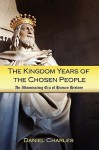 The Kingdom Years of the Chosen People - Daniel Charles