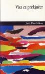 Viza za prekjučer: roman u pričama - Yuri Druzhnikov, Irena Lukšić