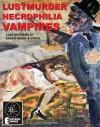Lustmurder, Necrophilia, Vampires: Case Histories by Kraft-Ebing and Stekel - Richard von Krafft-Ebing, Wilhelm Stekel