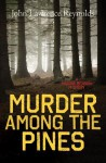 Murder Among the Pines - John Lawrence Reynolds