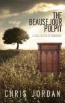 The Beausejour Pulpit - Chris Jordan