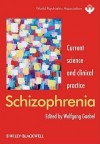 Schizophrenia: Current Science and Clinical Practice - Wolfgang Gaebel