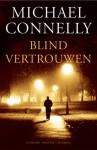 Blind vertrouwen (Harry Bosch, #13) - Michael Connelly, Renée Milders Dowden